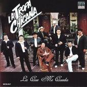 Play & Download La Que Me Queda by La Tropa Chicana | Napster