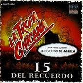 Play & Download 15 Del Recuerdo by La Tropa Chicana | Napster