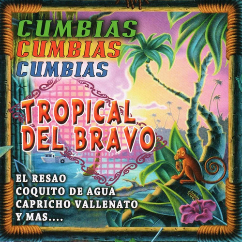 Play & Download Cumbias Cumbias Cumbias by Tropical Del Bravo | Napster