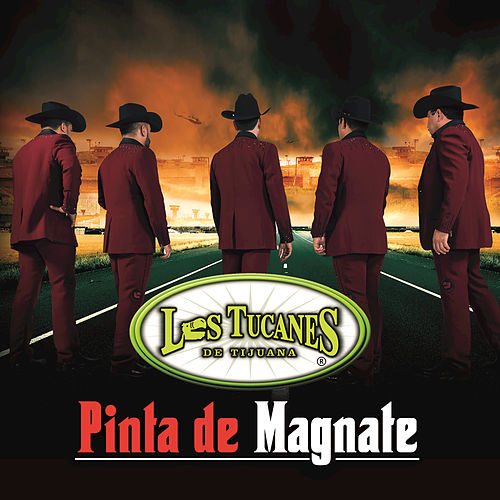 Play & Download Pinta De Magnate by Los Tucanes de Tijuana | Napster