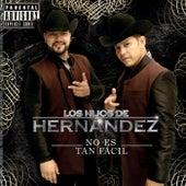 Play & Download No Es Tan Fácil by Los Hijos De Hernández | Napster