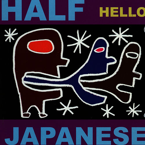 Play & Download Hello by Half Japanese | Napster