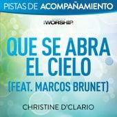 Play & Download Que se abra el Cielo by Christine D'Clario | Napster
