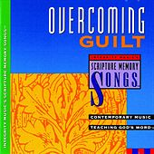 Overcoming Guilt: Integrity Music's Scripture Memory Songs by Scripture Memory Songs
