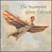 The Incomplete Glenn Tilbrook by Glenn Tilbrook