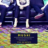 Play & Download Thank You for Trying This Demo #1 (The Remixes) by Mushi | Napster