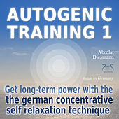 Play & Download Autogenic Training, Vol. 1: Get Long Term Power with the German Self Relaxation Technique by Various Artists | Napster