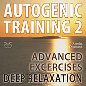 Play & Download Autogenic Training, Vol. 2: Advanced Exercises - Deep Relaxation by Various Artists | Napster