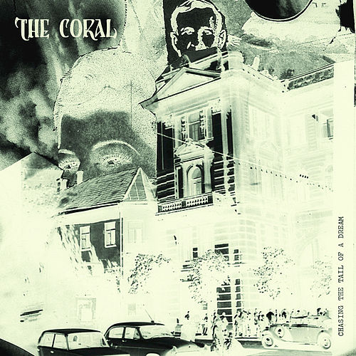 Play & Download Chasing the Tail of a Dream by The Coral | Napster