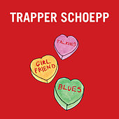 Play & Download Talking Girlfriend Blues by Trapper Schoepp | Napster