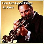 Play & Download For The Good Times by Al Hirt | Napster