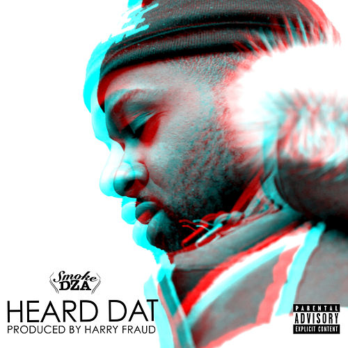 Heard Dat - Single by Smoke Dza
