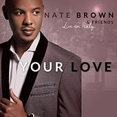 Play & Download Your Love (Live) by Nate Brown | Napster