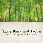 Early Music and Poetry - The Middle Ages to the Renaissance by Various Artists