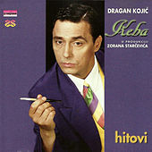Play & Download Dragan Kojic Keba - Hitovi by Dragan Kojic Keba | Napster