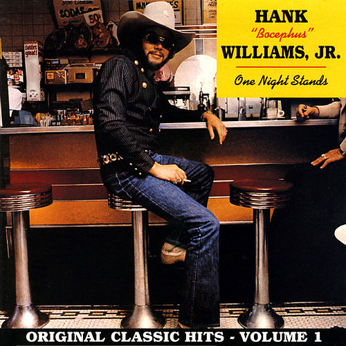 One Night Stands (Original Classic Hits, Vol. 1) by Hank Williams, Jr.