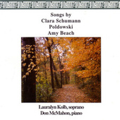 Songs by Clara Schumann, Poldowski and Amy Beach by Lauralyn Kolb