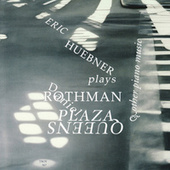 Huebner Plays Rothman by Eric Huebner