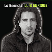 Play & Download Lo Esencial by Luis Enrique | Napster