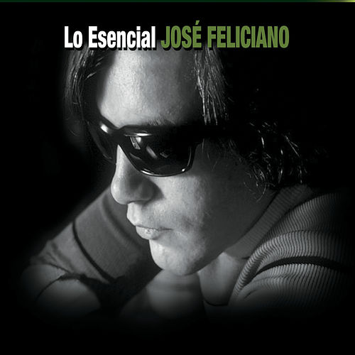 Play & Download Lo Esencial by Jose Feliciano | Napster
