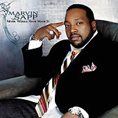 Play & Download Never Would Have Made It by Marvin Sapp | Napster