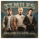 Play & Download One Life To Love by 33 Miles | Napster