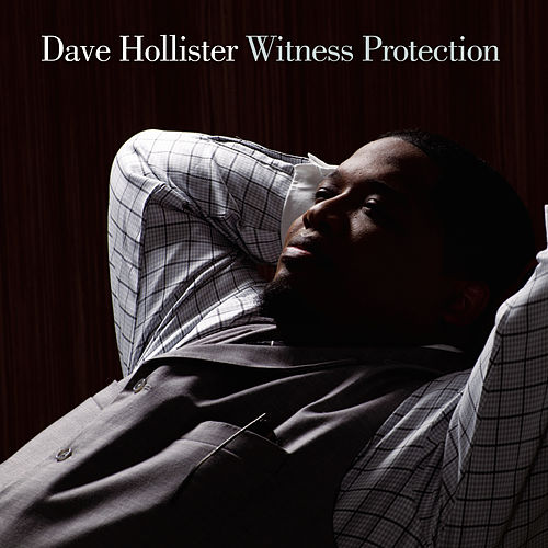 Witness Protection by Dave Hollister