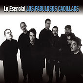 Play & Download Lo Esencial by Los Fabulosos Cadillacs | Napster