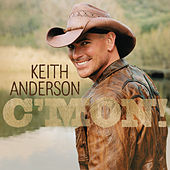Play & Download C'mon! by Keith Anderson | Napster