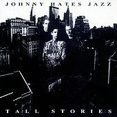 Tall Stories by Johnny Hates Jazz