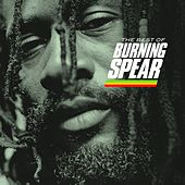 Play & Download The Best Of Burning Spear by Burning Spear | Napster