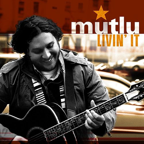 Play & Download Livin' It by Mutlu | Napster