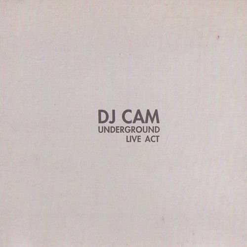 Play & Download Underground Live Act by DJ Cam | Napster