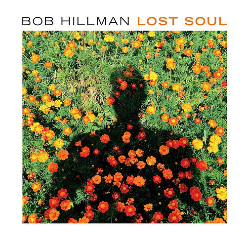 Play & Download Lost Soul by Bob Hillman | Napster