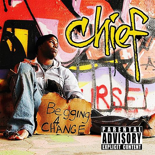 Begging for Change by Chief