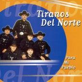 Play & Download Para Mi Pueblo by Los Tiranos Del Norte | Napster