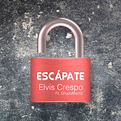 Play & Download Escapate (feat. Grupo Mania) by Elvis Crespo | Napster