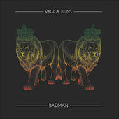 Play & Download Badman by Ragga Twins | Napster