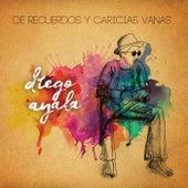 De Recuerdos y Caricias Vanas by Diego Ayala