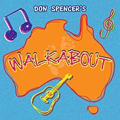 Play & Download Walkabout by Don Spencer | Napster