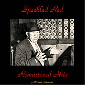 Remastered Hits (All Tracks Remastered) by Speckled Red