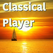 Classical Player by Various Artists