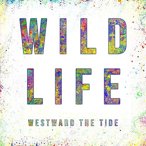 Play & Download Wildlife (Single Version) by Westward the Tide | Napster