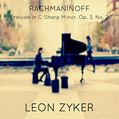 Play & Download Rachmaninoff: Prelude in C-Sharp Minor, Op. 3, No. 2 by Leon Zyker | Napster