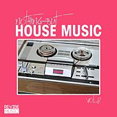 Play & Download Nothing but House Music Vol. 8 by Various Artists | Napster