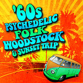 60s Psychedelic, Folk, Woodstock & Sunset Trip von Various Artists