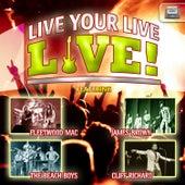 Live Your Live, Live! von Various Artists