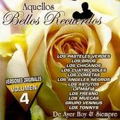 Aquellos Bellos Recuerdos De Ayer Hoy & Siempre, Vol. 4 by Various Artists