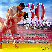 Play & Download 30 Inolvidables De Ayer hoy y siempre - Vol. 2 by Various Artists | Napster