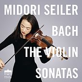The Violin Sonatas by Midori Seiler